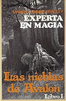Experta en Magia: Libro 1 de las Nieblas de Avalon de [Marion Zimmer Bradley]