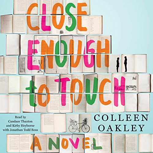 Close Enough to Touch                   By:                                                                                                                                 Colleen Oakley                               Narrated by:                                                                                                                                 Candace Thaxton,                                                                                        Kirby Heyborne,                                                                                        Jonathan Todd Ross                      Length: 11 hrs and 38 mins     121 ratings     Overall 4.3