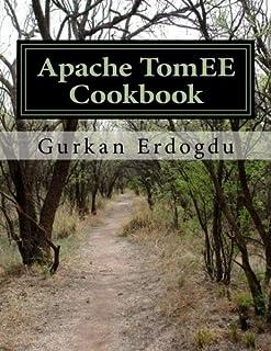 Apache TomEE Cookbook: Apache TomEE Administrator Cookbook