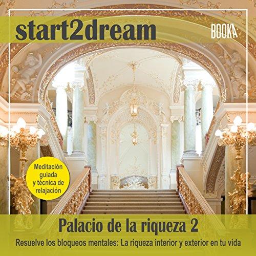 """Meditacion Guiada """"El Palacio de la Riqueza. Parte 2"""" [Guided Meditation """"The Palace of Wealth. Part 2""""] audiobook cover art"""