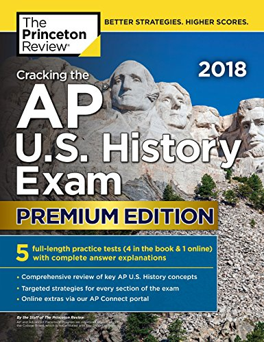 Cracking the AP U.S. History Exam 2018, Premium Edition (College Test...
