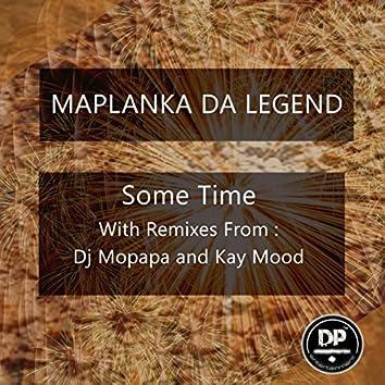 Some Time (Including Dj Mopapa & Kay Mood Remixes)