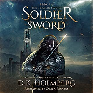 Soldier Sword     The Teralin Sword, Book 2              By:                                                                                                                                 D.K. Holmberg                               Narrated by:                                                                                                                                 Derek Perkins                      Length: 9 hrs and 39 mins     1 rating     Overall 5.0