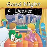 Good Night Denver (Good Night Our World)