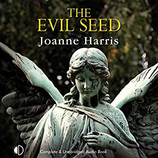 The Evil Seed                   By:                                                                                                                                 Joanne Harris                               Narrated by:                                                                                                                                 Nicolette McKenzie,                                                                                        Michael Tudor Barnes                      Length: 11 hrs and 14 mins     41 ratings     Overall 3.5