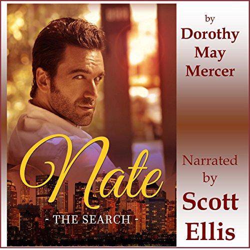 Nate: The Search                   By:                                                                                                                                 Dorothy May Mercer                               Narrated by:                                                                                                                                 Scott Ellis                      Length: 7 hrs     Not rated yet     Overall 0.0