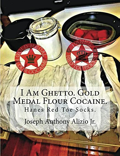 I Am Ghetto. Gold Medal Flour Cocaine.: Hanes Red Toe Socks. (Cocaine. 1967. Book 44) (English Edition)