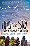 Half The Sky: How to Change the World of Kristof, Nicholas D., WuDunn, Sheryl 1st (first) Vintage Books Edition on 05 August 2010