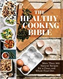 The Healthy Cooking Bible: More than 300 Natural Recipes for a Clean and Whole-Food Diet (Love Food)