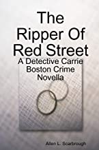 The Ripper Of Red Street: A Detective Carrie Boston Crime Novella