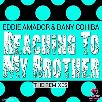 Reaching to My Brother (The Remixes)