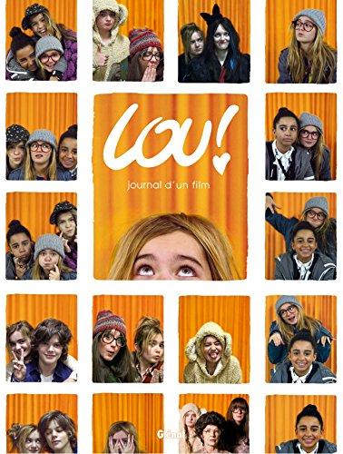 Lou ! - Journal d'un film