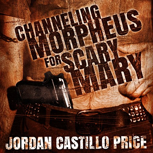 Channeling Morpheus for Scary Mary audiobook cover art