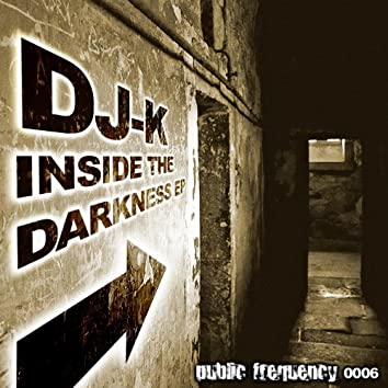 Inside the darknees ep.