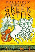 D'aulaire's Book of Greek Myths by d'Aulaire, Ingri, d'Aulaire, Edgar Parin (1st (first) Edition) [Hardcover(1962)]