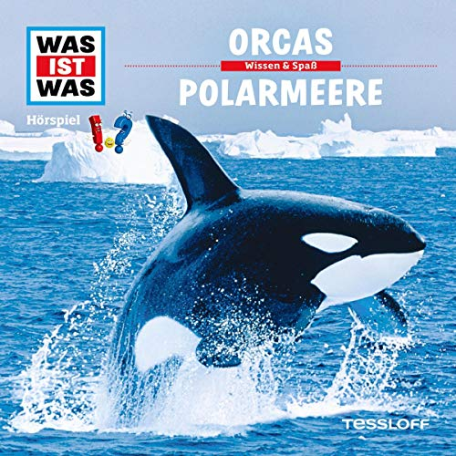 Orcas / Polarmeere: Was ist Was 50
