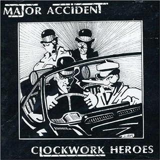 Clockwork Heroes by MAJOR ACCIDENT (2000-01-04)