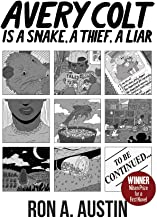 Avery Colt is a Snake, a Thief, a Liar (Nilsen Prize for a First Novel Winner)