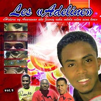 Les Adeline, Vol. 9 (Hidera ny anaranao aho jesosy raha mbola velon'aina koa)