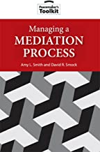 Managing a Mediation Process: (Peacemaker's Toolkit Book 1)