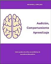 Audición, comportamiento y aprendizaje (Spanish Edition)