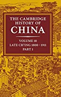 The Cambridge History of China: Volume 10, Late Ch'ing 1800–1911, Part 1