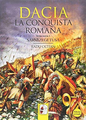 Dacia. La Conquista Romana - 2ª edición - Volumen 1