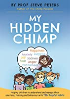 My Hidden Chimp: The new book from the author of The Chimp Paradox