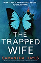 The Trapped Wife: An absolutely gripping psychological thriller with a mind-blowing twist