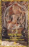 Shaivism: In the Light of Epics, Puranas and Agamas