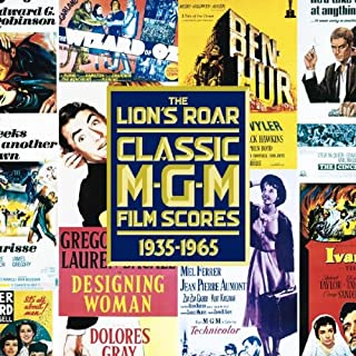 The Lion's Roar: Classic M-G-M Film Scores, 1935 - 1965: Motion Picture Soundtrack Anthology
