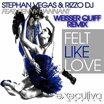 Felt Like Love (feat. Penny Hannant) - Weisser Quiff Remix