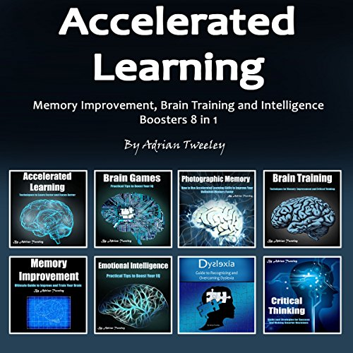 Accelerated Learning: Memory Improvement, Brain Training and Intelligence Boosters 8 in 1 audiobook cover art