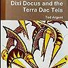 Dixi Docus and the Terra Dac Tels: Junior Dinosaur, Book 2
