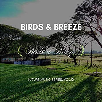 Birds & Breeze - Nature Music Series, Vol.12
