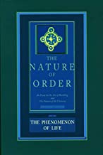 The Nature of Order: An Essay on the Art of Building and the Nature of the Universe, Book 1 - The Phenomenon of Life (Cent...