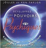 Développez vos pouvoirs psychiques - Comment devenir médium