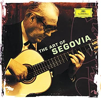 Andrés Segovia - The Art of Segovia