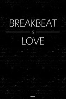 Breakbeat is Love Planner: Breakbeat Music Calendar 6 x 9 inch 120 pages gift