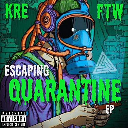 Escaping Quarantine [Explicit]