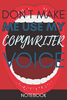 Don't Make Me Use My Copywriter Voice: Gift Copywriter Gag Journal Notebook 6x9 110 lined book