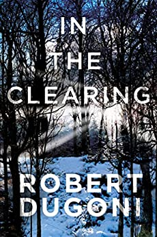 In the Clearing (Tracy Crosswhite Book 3) by [Robert Dugoni]