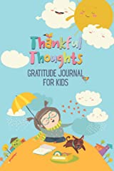 Thankful Thoughts: Gratitude Journal for Kids: Daily Journal with Prompts for Kids Paperback