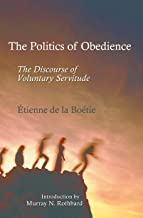 The Politics of Obedience: The Discourse of Voluntary Servitude (LvMI)