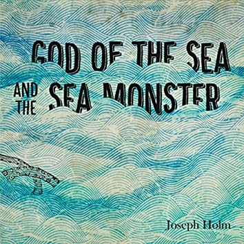 God of the Sea and the Sea Monster