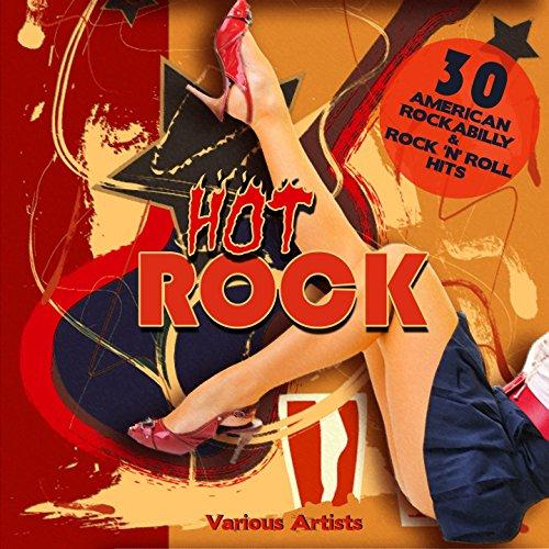 Hot Rock (30 Amercian Rockabilly & Rock \'N\' Roll Hits)