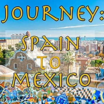 Journey: Spain To Mexico, Vol.1