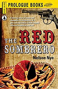 The Red Sombrero (Prologue Western) by [Nelson Nye]