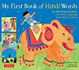 My First Book of Hindi Words: An ABC Rhyming Book of Hindi Language and Indian Culture (My First Book Of...-miscellaneous/English)