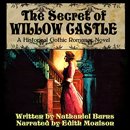 The Secret of Willow Castle - A Historical Gothic Romance Novel audiobook cover art